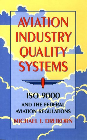 9780873893312: Aviation Industry Quality Systems: Iso 9000 and the Federal Aviation Regulations