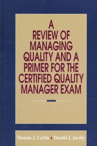 9780873893589: A Review of Managing Quality and a Primer for the Certified Quality Manager Exam