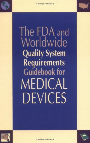 The FDA and Worldwide Quality System Requirements Guidebook for Medical Devices: Trautman, Kimberly...