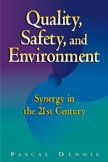 Quality, Safety, and Environment: Synergy in the 21st Century: Dennis, Pascal