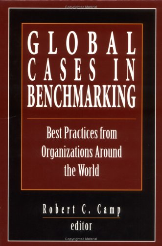 9780873893886: Global Cases in Benchmarking: Best Practices from Organizations Around the World