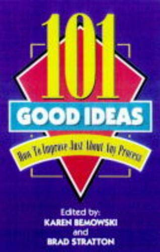 9780873893916: 101 Good Ideas: How to Improve Just About Any Process