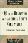 9780873894173: Cqi and the Renovation of an American Health Care System: A Culture Under Construction (Asq Health Care Series)