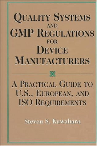 9780873894265: Quality Systems and GMP Regulations for Device Manufacturers