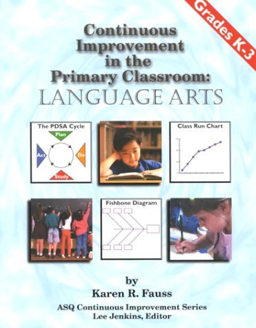 Continuous Improvement in the Primary Classroom: Language: Fauss, Karen R.
