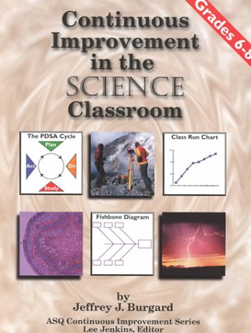 9780873894340: Continuous Improvement in the Science Classroom (Asq Continuous Improvement Series)