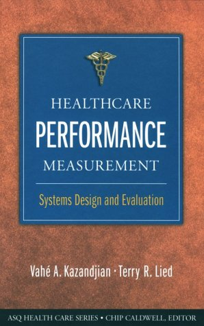 9780873894364: Healthcare Performance Measurement: Systems Designs and Evaluation