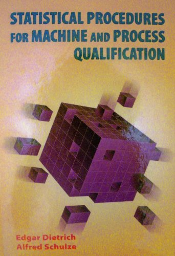 9780873894470: Statistical Procedures for Machine and Process Qualification