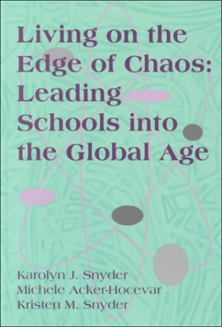 9780873894593: Living on the Edge of Chaos: Leading Schools into the Global Age