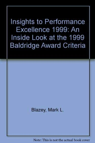 Insights to Performance Excellence 1999: An Inside: Mark L. Blazey
