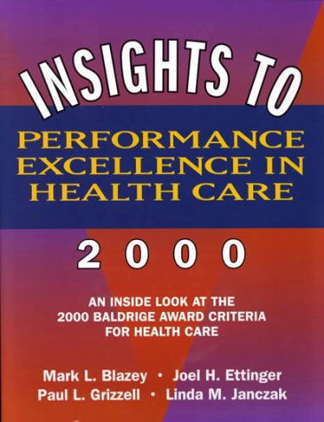 Insights to Performance Excellence in Healthcare 2000: Mark L. Blazey;