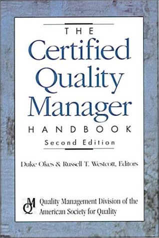 The Certified Quality Manager Handbook - 2nd edition with Supplement: Okes, Duke, and Russell T. ...