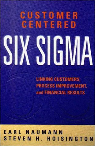 9780873894906: Customer Centered Six Sigma: Linking Customers, Process Improvement, and Financial Results