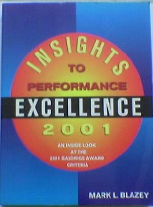 Insights to Performance Excellence: An Inside Look: Blazey, Mark L.