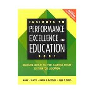 Insights to Performance Excellence in Education 2001: Mark L. Blazey;