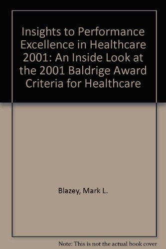 Insights to Performance Excellence in Healthcare 2001: Ettinger, Joel H.,