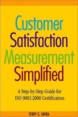 9780873895002: Customer Satisfaction Measurement Simplified: A Step-by-Step Guide for ISO 9001:2000 Certification
