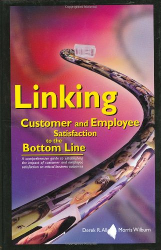 9780873895019: Linking Customer and Employee Satisfaction to the Bottom Line