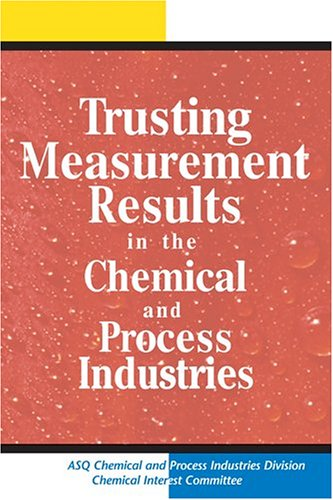 Trusting Measurement Results in the Chemical and Process Industries: Annemieke Koudstaal, ed.