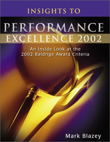 Insights to Performance Excellence 2002: An Inside: Blazey, Mark L.