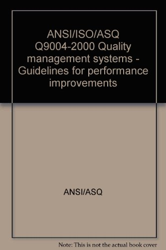 ANSI/ISO/ASQ Q9004-2000 Quality management systems - Guidelines: ANSI/ASQ