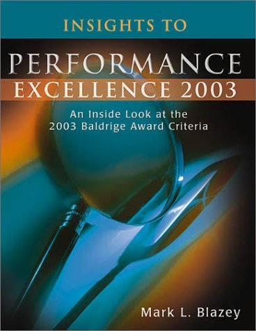 Insights to Performance Excellence 2003: An Inside: Blazey, Mark L.