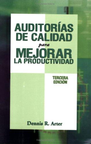 9780873895972: Auditorias De Calidad Para Mejorar La Productividad (Spanish Edition)