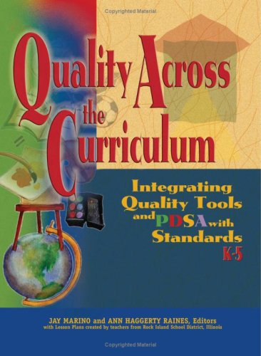 9780873895996: Quality Across the Curriculum: Integrating Quality Tools and Pdsa With Standards, K-5