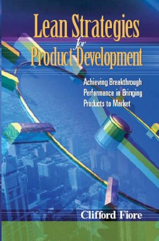 9780873896047: Lean Strategies for Product Development: Achieving Breakthrough Performance in Bringing Products to Market