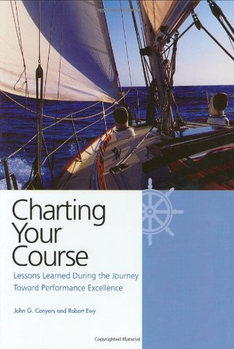 9780873896078: Charting Your Course: Lessons Learned During the Journey Toward Performance Excellence