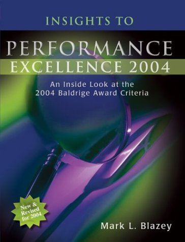 Insights to Performance Excellence 2004: An Inside: Mark L. Blazey
