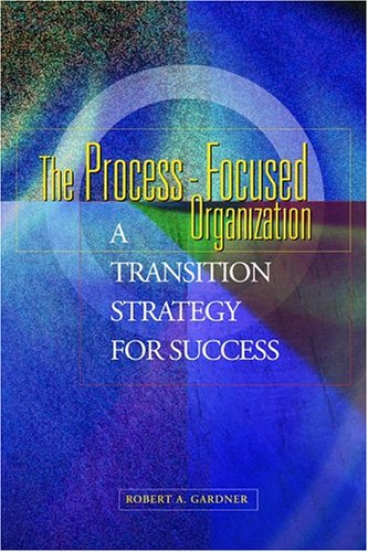 9780873896276: The Process-Focused Organization: A Transition Strategy for Success