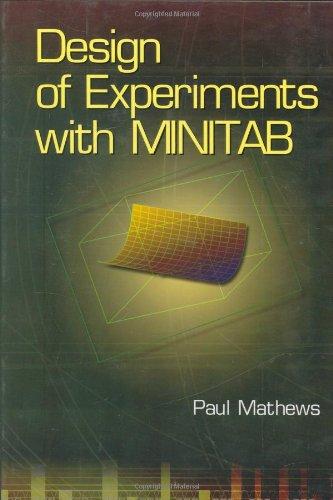 Design of Experiments with MINITAB: Paul G. Mathews