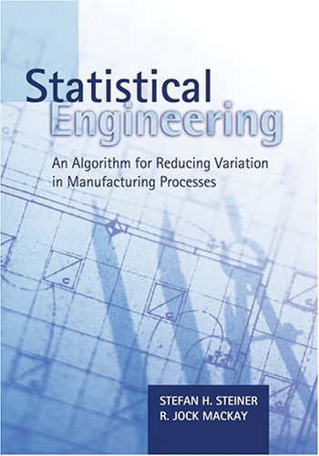 9780873896467: Statistical Engineering: An Algorithm for Reducing Variation in Manufacturing Processes