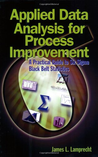 Applied Data Analysis For Process Improvement: A Practical Guide To Six Sigma Black Belt Statistics...