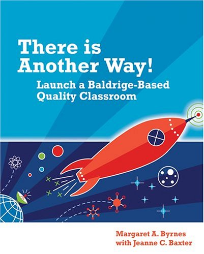 9780873896535: There Is Another Way! Launch a Baldrige-Based Quality Classroom