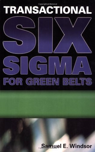 9780873896719: Transactional Six Sigma for Green Belts: Maximizing Service And Manufacturing Processes