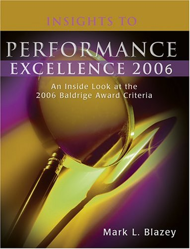 Insights to Performance Excellence 2006 : An: Mark L. Blazey