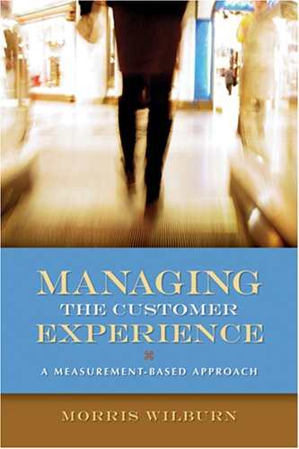 9780873897020: Managing the Customer Experience: A Measurement-Based Approach