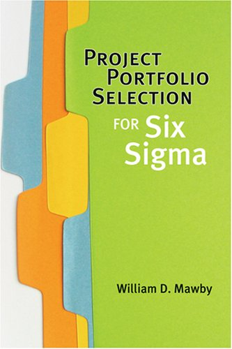 9780873897075: Project Portfolio Selection for Six Sigma