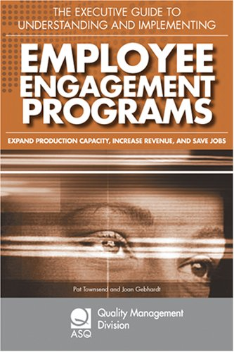 The Executive Guide to Understanding and Implementing Employee Engagement Programs: Expand ...