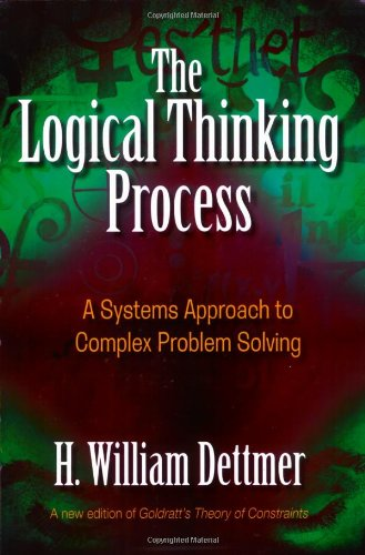 9780873897235: The Logical Thinking Process: A Systems Approach to Complex Problem Solving