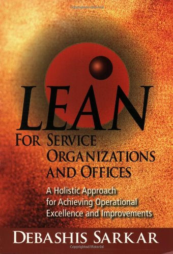 9780873897242: Lean for Service Organizations and Offices: A Holistic Approach for Achieving Operational Excellence and Improvements