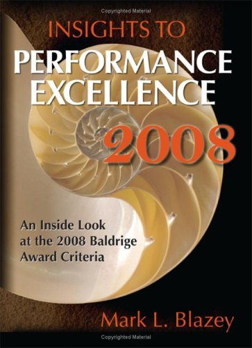 Insights to Performance Excellence 2008 : An: Mark L. Blazey