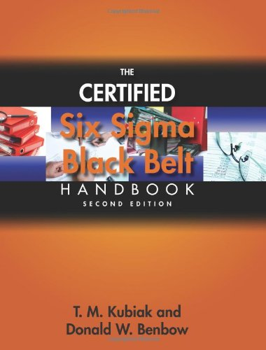 The Certified Six Sigma Black Belt Handbook, Second Edition: T.M. Kubiak and Donald W. Benbow