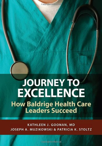 9780873897358: Journey to Excellence: How Baldrige Health Care Leaders Succeed