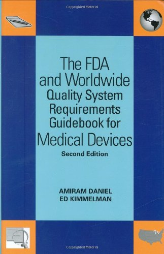 9780873897402: The FDA and Worldwide Quality System Requirements Guidebook for Medical Devices, Second Edition