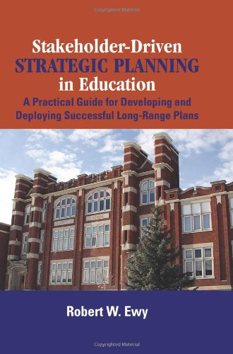 9780873897532: Stakeholder-Driven Strategic Planning in Education: A Practical Guide for Developing and Deploying Successful Long-Range Plans