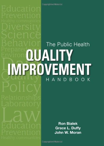 The Public Health Quality Improvement Handbook: Ron Bialek; John W. Moran; Grace L. Duffy