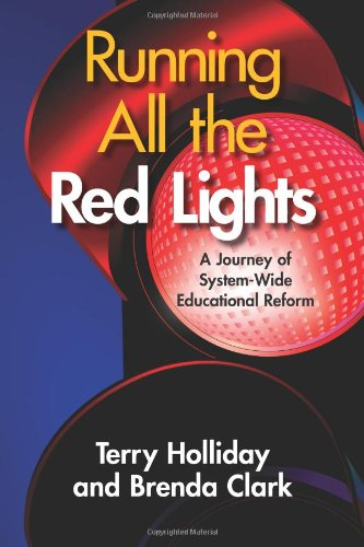 9780873897785: Running All the Red Lights: A Journey of System-Wide Educational Reform
